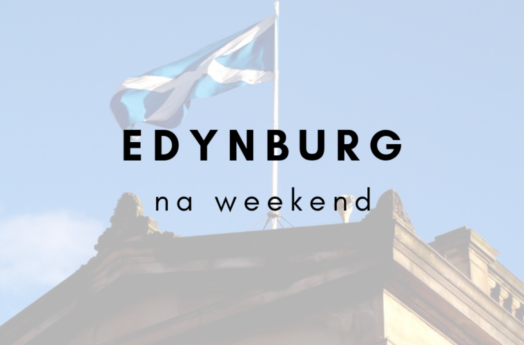 Edynburg na weekend
