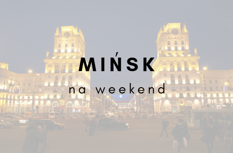 Mińsk na weekend