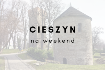 Cieszyn na weekend