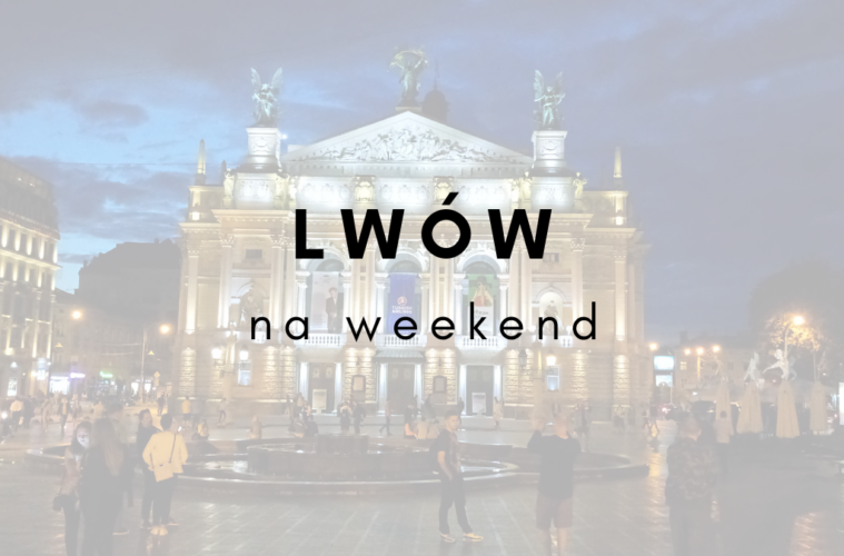 Lwów na weekend