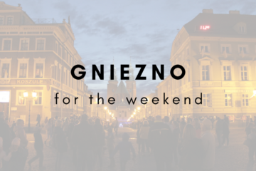 Gniezno for the weekend