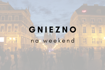 Gniezno na weekend