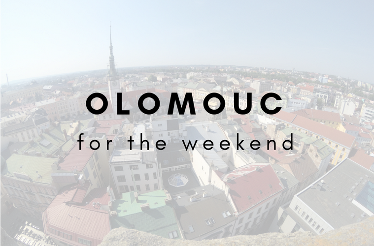 Olomouc fo the weekend