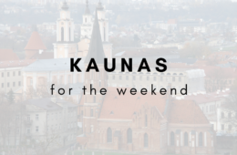 Kaunas for the weekend